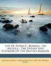 Life of Heber C. Kimball: An Apostle: The Father and Founder of the British Mission - Kimball Family, Orson F. Whitney