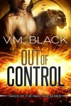 Out of Control (Taken by the Panther, #4) - V.M. Black