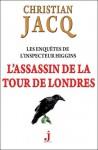 L'assassin de la Tour de Londres (Les enquêtes de l'inspecteur Higgins, #2) - Christian Jacq