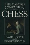 The Oxford Companion to Chess - David Hooper