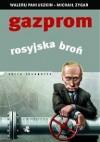 Gazprom. Rosyjska broń - Michaił Zygar, Walerij Paniuszkin
