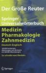 Der Große Reuter: Springer Universalwörterbuch Medizin, Pharmakologie Und Zahnmedizin. Deutsch Englisch (Springer Wörterbuch) - Peter Reuter