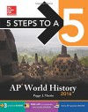 5 Steps to a 5 AP World History 2016 (5 Steps to a 5 on the Advanced Placement Examinations Series) - Peggy Martin