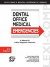 Dental Office Emergencies: A Manual of Office Response Protocols - Timothy F. Meiller, Richard L. Wynn, Ann Marie McMullin, Cynthia Biron, Harold L. Crossley