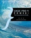 Logic Pro 9 Power! - Kevin Anker, Orren Merton