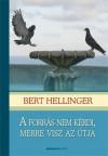 A forrás nem kérdi, merre visz az útja - Bert Hellinger, Szász Andrea