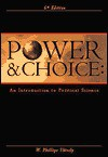 Power And Choice: An Introduction To Political Science - W. Phillips Shively