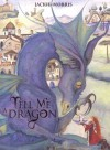Tell Me a Dragon - Jackie Morris