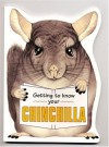 Getting to Know Your Chinchilla - Gill Page
