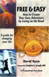 Free & Easy: How to Create Your Own Adventure by Living on the Road - David Ryan