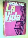 LA Vida: A Puerto Rican Family in the Culture of Poverty--San Juan and New York. - Oscar Lewis