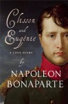 Clisson and Eugénie - Napoleon Bonaparte, Peter Hicks, Emilie Barthet