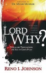 Lord, Why?: Trials and Tribulations are All in God's Plan - Reno Johnson, Myles Munroe
