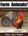 Farm Animals: An Interactive Fun Fact Picture Book! (Amazing Animal Facts Series) - Mary Ann Rogers