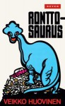 Ronttosaurus - Veikko Huovinen