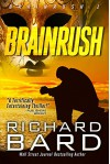 Brainrush (Brainrush Series Book 1) - Richard Bard