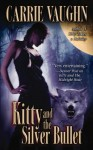 Kitty and the Silver Bullet - Carrie Vaughn
