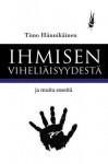 Ihmisen viheliäisyydestä ja muita esseitä - Timo Hännikäinen