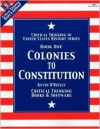 Colonies to Constitution (Evaluating Viewpoints: Critical Thinking in United States History Series, Book 1) - Kevin O'Reilly