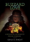 Buzzard Love:A Detour On The Road To Psychic Stardom - Gehla Knight