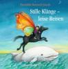 Stille Klänge - Leise Reisen: Lieder zum Entspannen, Träumen, Malen und Tanzen - Dorothée Kreusch-Jacob