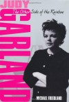 Judy Garland: The Other Side of the Rainbow - Michael Freedland