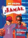 My Friend: Jamal - Anna McQuinn, Ben Frey
