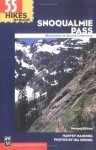55 Hikes Around Snoqualmie Pass: Mountains to Sound Greenway (100 Hikes In...) - Harvey Manning, Ira Spring