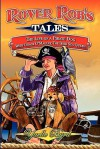 Rover Rob's Tales: The Life of a Pirate Dog with Grace O' Malley, the Irish Sea Queen - Yaelle Byrd