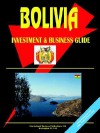 Bolivia Investment and Business Guide - USA International Business Publications, USA International Business Publications