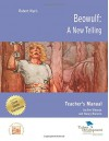 Beowulf: A New Telling Teacher's Manual - Ann Maouyo, Nancy Romero