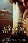 Blood in the Water (The Shark Shifter Paranormal Romance Book 4) - Cleo Peitsche