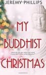 My Buddhist Christmas - Jeremy Phillips