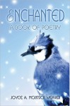 Enchanted - A Book of Poetry - Joyce A. MCKissick Weaver
