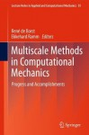 Multiscale Methods in Computational Mechanics: Progress and Accomplishments (Lecture Notes in Applied and Computational Mechanics) - René De Borst, Ekkehard Ramm