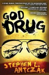 God Drug - Stephen L. Antczak, Digital Fiction
