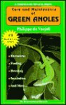 The General Care and Maintenance of Green Anoles - Philippe De Vosjoli