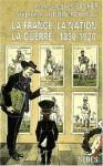 La France, la Nation, la Guerre: 1850-1920 - Jean-Jacques Becker, Stéphane Audoin-Rouzeau