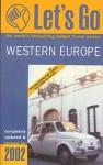 Let's Go Western Europe 2002 - Let's Go Inc., Marianne Cook, Anna Byrne, James Crawford, Harriett Green, Roxanna Curto, Noah Askin, Brady R. Dewar, Celeste Ng