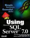 Using Microsoft SQL Server 7 - Brad McGehee, Matthew Shepker, Eric Wilson, Simon Gallagher, Tibor Karaszi