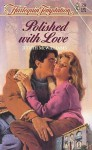 Polished With Love (Harlequin Temptation) - Judith McWilliams