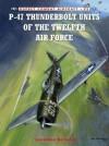 P-47 Thunderbolt Units of the Twelfth Air Force - Jonathan Bernstein, Chris Davey