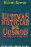 Ultimas Noticias del Cosmos - Hubert Reeves
