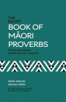The Raupo Book of Maori Proverbs - A.W. Reed, Timoti Karetu, A.E. Brougham