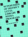 Supervision of District Level Library Media Programs - Blanche Woolls