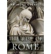 [ The Rise of Rome: The Making of the World's Greatest Empire ] By Everitt, Anthony ( Author ) [ 2012 ) [ Hardcover ] - Anthony Everitt