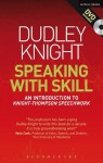 Speaking With Skill: An Introduction to Knight-Thompson Speech Work (Performance Books) - Dudley Knight