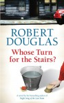 Whose Turn for the Stairs? - Robert Douglas