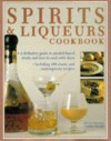 Spirits & Liqueurs Cookbook - Stuart Walton, Norma Miller
