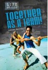 Together as a Team! - Louise Spilsbury